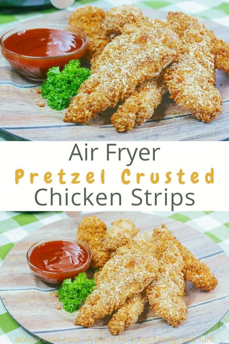 "Collage photo of two plates of chicken strips with the words ""air fryer pretzel coated chicken strips"" in the center of the image."