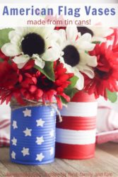 "American flag vases filled with white and red flowers with the words ""american flag vases made with tin cans"" in blue and red lettering."