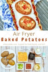 "Collage photo of ingredients for air fried baked potatoes over the baked potatoes on a serving tray with the words ""air fryer baked potatoes""."