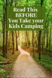 "A trial in the center of a forest with the words ""read this before you take your kids camping"""