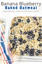 "Dish of baked oatmeal with blueberries with the words ""banana blueberry baked oatmeal""."