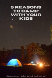 "A tent under a sky of stars with the words ""5 reasons to camp with your kids"""