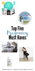 """Collage photo of pregnancy products with the words """"top five pregnancy must haves"""""""