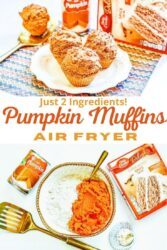 "Collage photo of pumpkin muffins and pumpkin muffin ingredients with the words ""air fryer pumpkin muffins - just 2 ingredients"" in orange and yellow lettering."