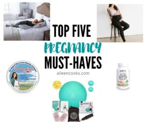 "Collage photo of pregnancy products with the words ""top five pregnancy must haves"""