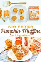 "Collage photo of pumpkin muffins and pumpkin muffin ingredients with the words ""air fryer pumpkin muffins - just 2 ingredients"" in yellow and brown lettering."