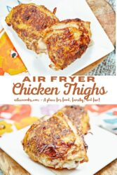 "Collage photo of chicken thighs with words ""air fryer chicken thighs"" in brown lettering."
