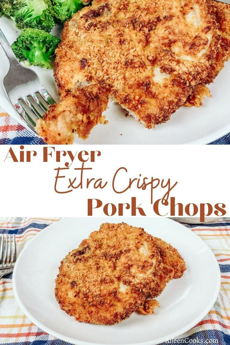 "Collage photo of crispy breaded pork chops with the words ""Air fryer extra crispy pork chops"" in red lettering."