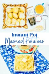 "Collage photo of mashed potato ingredients over picture of mashed potatoes with words ""instant pot mashed potatoes"" in blue lettering."