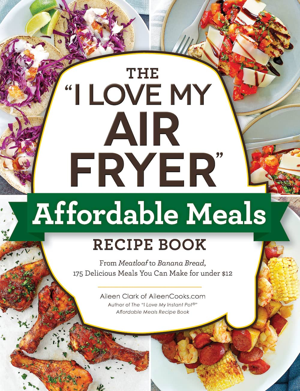 """Image of the cover of The """"I Love My Air Fryer"""" Affordable Meals Recipe Book."""